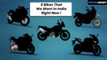 5 Bikes We Want In India Right Now Video